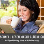 Schnell lesen macht glücklich // Blog SpeedReading Sakira Philipp